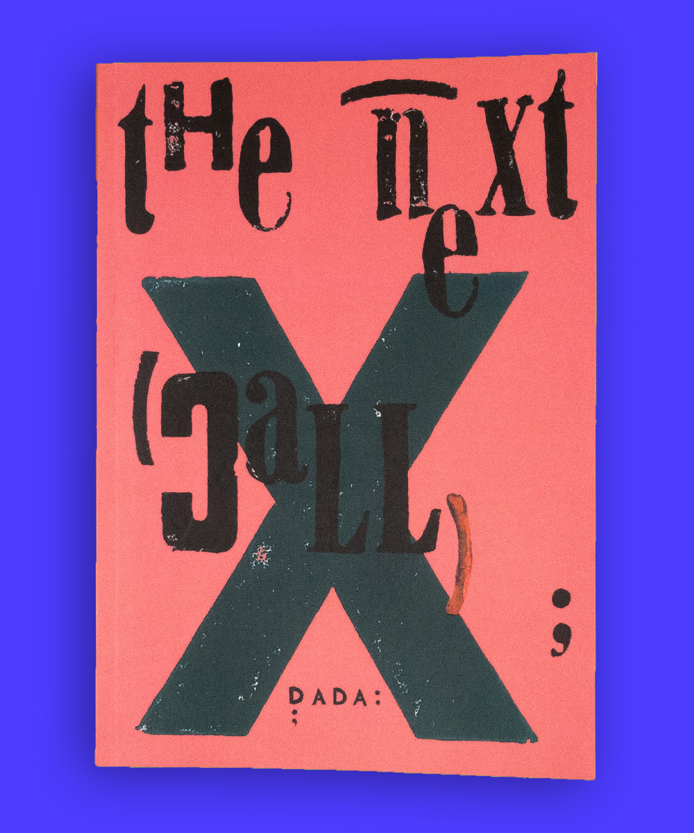 Dada the Next Call X – The Urgency of Making Stuff