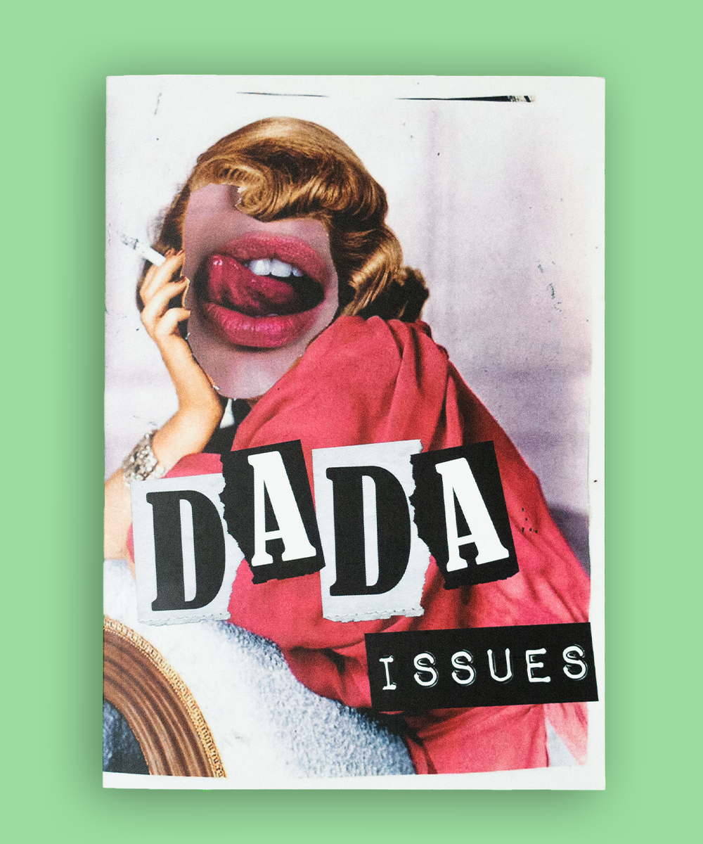 DADA ISSUES – The Urgency of Making Stuff
